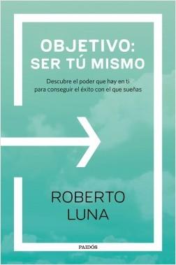 portada_objetivo-ser-tu-mismo_roberto-luna-arocas_201701271254